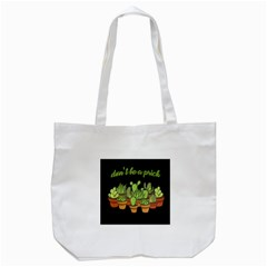 Cactus   Dont Be A Prick Tote Bag (white) by Valentinaart