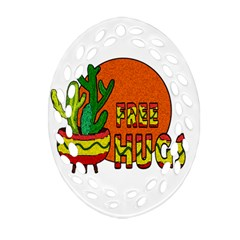 Cactus   Free Hugs Oval Filigree Ornament (two Sides) by Valentinaart