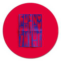Funny Foggy Thing Magnet 5  (round)