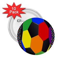 Team Soccer Coming Out Tease Ball Color Rainbow Sport 2 25  Buttons (10 Pack)  by Mariart