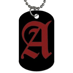 The Scarlet Letter Dog Tag (two Sides) by Valentinaart
