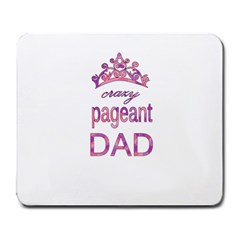 Crazy Pageant Dad Large Mousepads by Valentinaart
