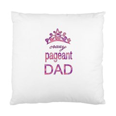Crazy Pageant Dad Standard Cushion Case (two Sides) by Valentinaart
