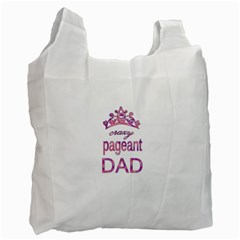Crazy Pageant Dad Recycle Bag (two Side)  by Valentinaart