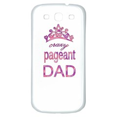 Crazy Pageant Dad Samsung Galaxy S3 S Iii Classic Hardshell Back Case by Valentinaart
