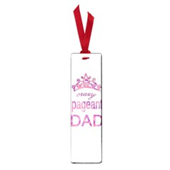 Crazy Pageant Dad Small Book Marks by Valentinaart