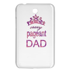 Crazy Pageant Dad Samsung Galaxy Tab 3 (7 ) P3200 Hardshell Case  by Valentinaart