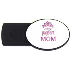 Crazy Pageant Mom Usb Flash Drive Oval (4 Gb) by Valentinaart