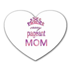 Crazy Pageant Mom Heart Mousepads by Valentinaart