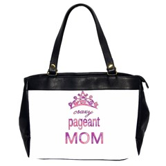 Crazy Pageant Mom Office Handbags (2 Sides)  by Valentinaart