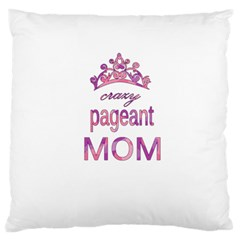 Crazy Pageant Mom Large Flano Cushion Case (two Sides) by Valentinaart