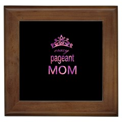 Crazy Pageant Mom Framed Tiles by Valentinaart