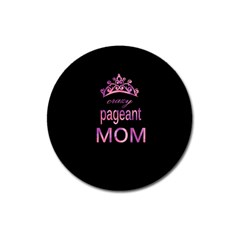Crazy Pageant Mom Magnet 3  (round) by Valentinaart
