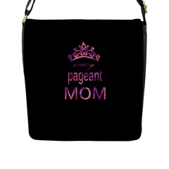 Crazy Pageant Mom Flap Messenger Bag (l)  by Valentinaart