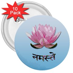 Namaste   Lotus 3  Buttons (10 Pack)  by Valentinaart