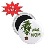Plant Mom 1 75  Magnets (10 Pack)  by Valentinaart