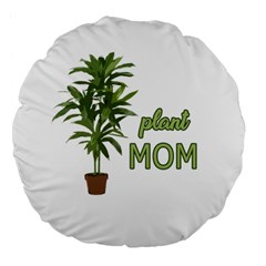 Plant Mom Large 18  Premium Flano Round Cushions by Valentinaart