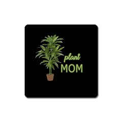 Plant Mom Square Magnet by Valentinaart