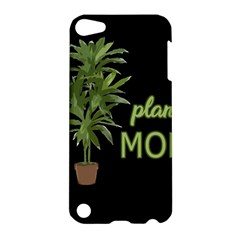 Plant Mom Apple Ipod Touch 5 Hardshell Case by Valentinaart