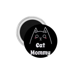 Love My Cat Mommy 1 75  Magnets by Catifornia