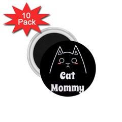 Love My Cat Mommy 1 75  Magnets (10 Pack)  by Catifornia