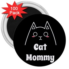 Love My Cat Mommy 3  Magnets (100 Pack) by Catifornia