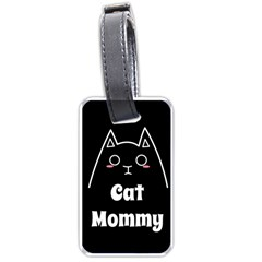 Love My Cat Mommy Luggage Tags (two Sides) by Catifornia