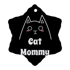 Love My Cat Mommy Snowflake Ornament (two Sides) by Catifornia