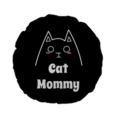 Love My Cat Mommy Standard 15  Premium Flano Round Cushions by Catifornia