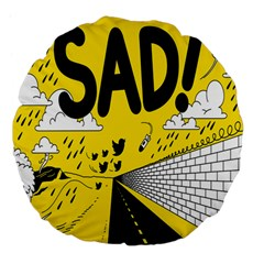Have Meant  Tech Science Future Sad Yellow Street Large 18  Premium Flano Round Cushions by Mariart