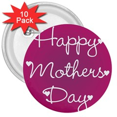 Valentine Happy Mothers Day Pink Heart Love 3  Buttons (10 Pack)  by Mariart