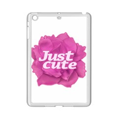 Just Cute Text Over Pink Rose Ipad Mini 2 Enamel Coated Cases by dflcprints