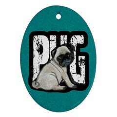 Pug Oval Ornament (two Sides) by Valentinaart