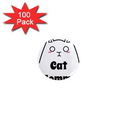 Love My Cat Mommy 1  Mini Magnets (100 Pack)  by Catifornia