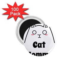 Love My Cat Mommy 1 75  Magnets (100 Pack)  by Catifornia
