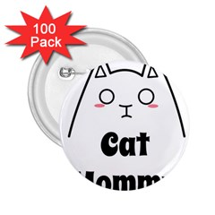 Love My Cat Mommy 2 25  Buttons (100 Pack)  by Catifornia