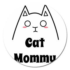 Love My Cat Mommy Magnet 5  (round) by Catifornia