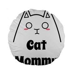 Love My Cat Mommy Standard 15  Premium Round Cushions by Catifornia