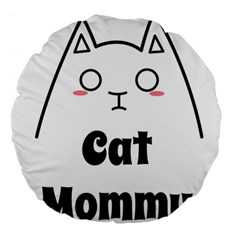 Love My Cat Mommy Large 18  Premium Round Cushions by Catifornia