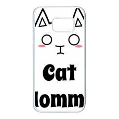 Love My Cat Mommy Samsung Galaxy S7 White Seamless Case