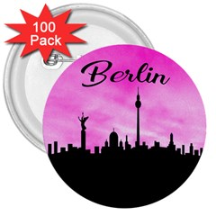 Berlin 3  Buttons (100 Pack)  by Valentinaart