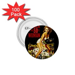 Attack Of The 50 Ft Woman 1 75  Buttons (100 Pack)  by Valentinaart