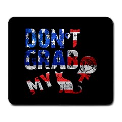 Dont Grab My Large Mousepads by Valentinaart