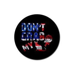 Dont Grab My Rubber Round Coaster (4 Pack)  by Valentinaart
