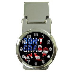 Dont Grab My Money Clip Watches by Valentinaart