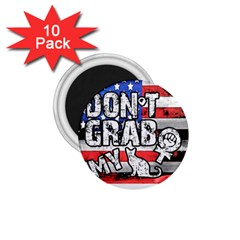 Dont Grab My 1 75  Magnets (10 Pack)  by Valentinaart