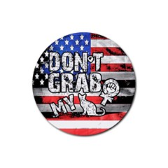 Dont Grab My Rubber Coaster (round)  by Valentinaart