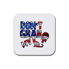 Dont Grab My Rubber Square Coaster (4 Pack)  by Valentinaart