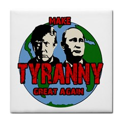 Make Tyranny Great Again Tile Coasters by Valentinaart
