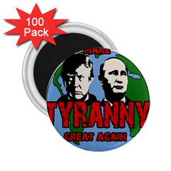 Make Tyranny Great Again 2 25  Magnets (100 Pack)  by Valentinaart